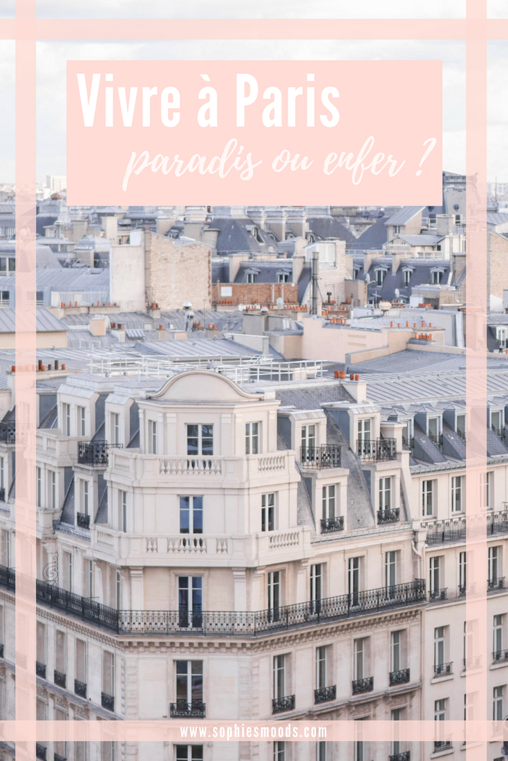 vivre a paris paradis ou enfer